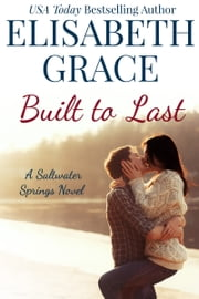 Built To Last - A Small Town Contemporary Romance ebook by Elisabeth Grace