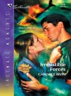 Irresistible Forces eBook by Candace Irvin