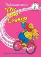 The Bike Lesson ebook by Stan Berenstain, Jan Berenstain