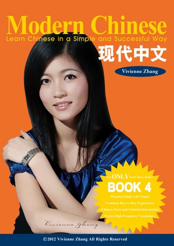 Modern Chinese (BOOK 4) - Learn Chinese in a Simple and Successful Way - Series BOOK 1, 2, 3, 4 ebook by Vivienne Zhang