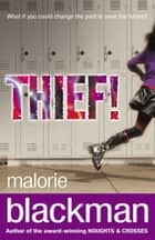 Thief! ebook by Malorie Blackman