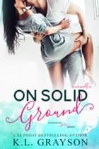 On Solid Ground ebook by K.L. Grayson
