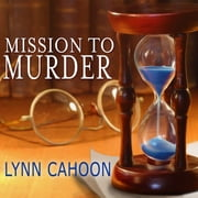 Mission to Murder audiobook by Lynn Cahoon