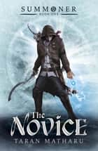 Summoner: The Novice - Book 1 ebook by Taran Matharu