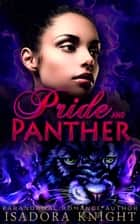 Pride and Panther - A Short 'n Steamy Shifter Romance ebook by Isadora Knight