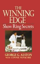 The Winning Edge - Show Ring Secrets ebook by George Alston