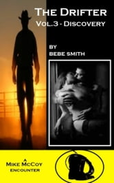 The Drifter Vol.3 - Discovery - (A Mike McCoy Encounter) ebook by Bebe Smith