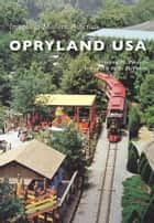 Opryland USA ebook by Stephen W. Phillips,Ty Herndon