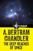 The Deep Reaches of Space ebook by A. Bertram Chandler