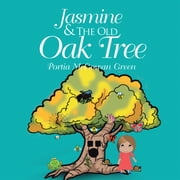 Jasmine and the Old Oak Tree ebook by Portia McGowan Green