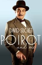 Poirot and Me ebook by David Suchet
