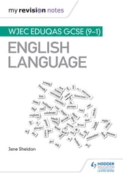 My Revision Notes: WJEC Eduqas GCSE (9-1) English Language ebook by Jane Sheldon
