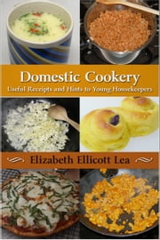 Domestic Cookery ebook by Elizabeth Ellicott Lea