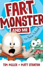Fart Monster and Me: The New School ebook by Matt Stanton, Tim Miller