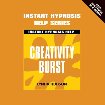 Creativity Burst - Instant Hypnosis Help audiobook by Lynda Hudson