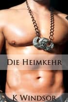 Die Heimkehr ebook by K Windsor