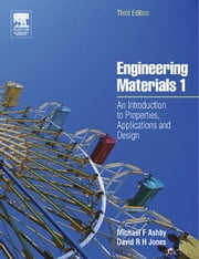 Engineering Materials 1: An Introduction to Properties, Applications and Design ebook by Jones, D R H