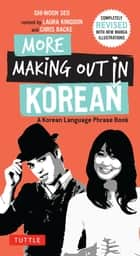 More Making Out in Korean - A Korean Language Phrase Book. Revised & Expanded Edition (Korean Phrasebook) ebook by