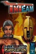 Tnteam #3 Deluxe: The Ice & Fire Legacy - Purification ebook by Blue Monkey Studio