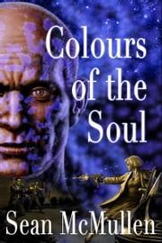 Colours of the Soul ebook by Sean McMullen