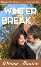 Winter Break ebook by Diana Hunter
