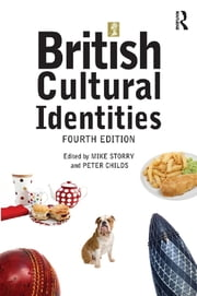 British Cultural Identities ebook by Mike Storry,Peter Childs