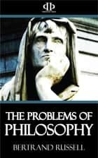 The Problems of Philosophy 電子書 by Bertrand Russell