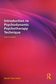 Introduction to Psychodynamic Psychotherapy Technique ebook by Sarah Fels Usher
