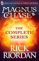 Magnus Chase: The Complete Series (Books 1, 2, 3) ebook by Rick Riordan