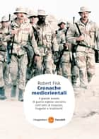 Cronache Mediorientali ebook by Robert Fisk