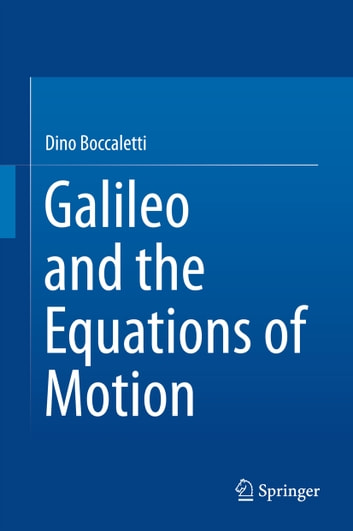 Galileo and the Equations of Motion ebook by Dino Boccaletti