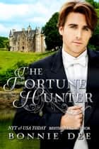 The Fortune Hunter ebook by Bonnie Dee