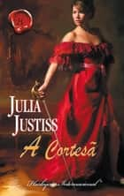 A cortesã ebook by Julia Justiss