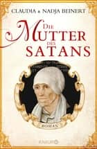 Die Mutter des Satans - Roman ebook by Claudia Beinert, Nadja Beinert