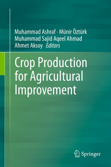 Crop Production for Agricultural Improvement ebook by