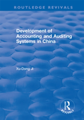 Development of Accounting and Auditing Systems in China ebook by Xu-Dong Ji