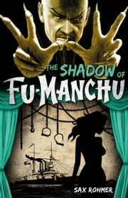Fu-Manchu: The Shadow of Fu-Manchu ebook by Sax Rohmer