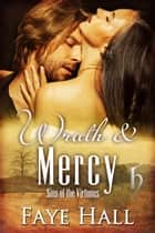 Wrath and Mercy ebook by Faye Hall