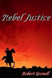 Rebel Justice ebook by Robert Gosnell