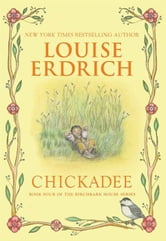 Chickadee ebook by Louise Erdrich