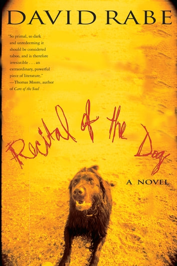 Recital Of The Dog Ebook By David Rabe 9780802196927 Rakuten Kobo