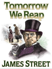 Tomorrow We Reap - Vol 4 ebook by James Childers, James H Street