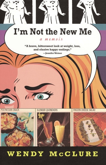 I'm Not the New Me ebook by Wendy McClure