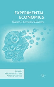 Experimental Economics - Volume I: Economic Decisions ebook by Pablo Branas-Garza,Antonio Cabrales