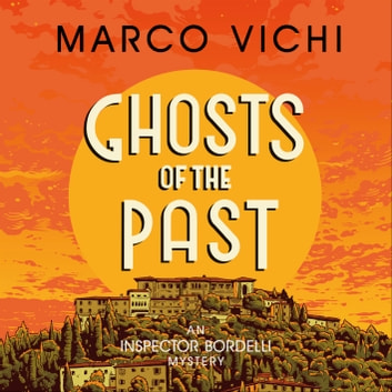 Ghosts of the Past - Book Six audiobook by Marco Vichi