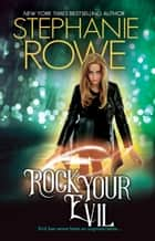 Rock Your Evil (Noble as Hell, #1) ebook by Stephanie Rowe