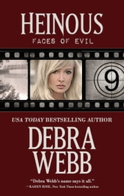 Heinous: Faces of Evil Book 9 ebook by Debra Webb