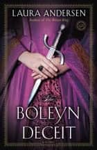 The Boleyn Deceit - A Novel ebook by Laura Andersen