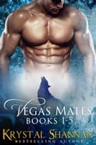 Vegas Mates Complete Series (Books 1-5) ebook by Krystal Shannan