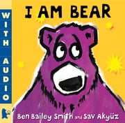 I Am Bear ebook by Ben Bailey Smith,Sav Akyuz